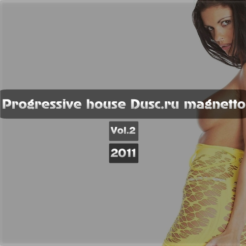 Progressive house Dusc.ru magnetto vol.2 (2011)
