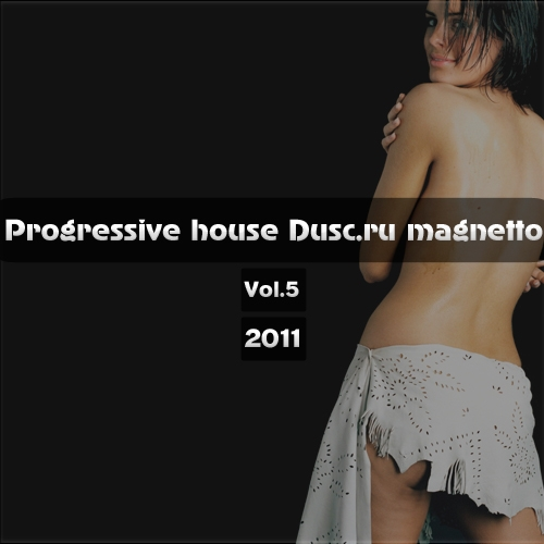 Progressive house Dusc.ru magnetto vol.5 (2011)