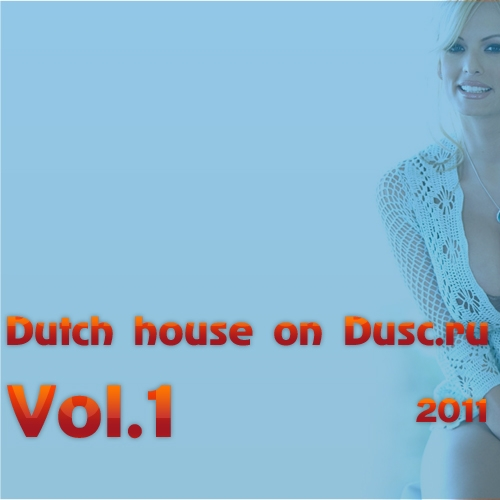 Dutch house on Dusc.ru vol.1 (2011)