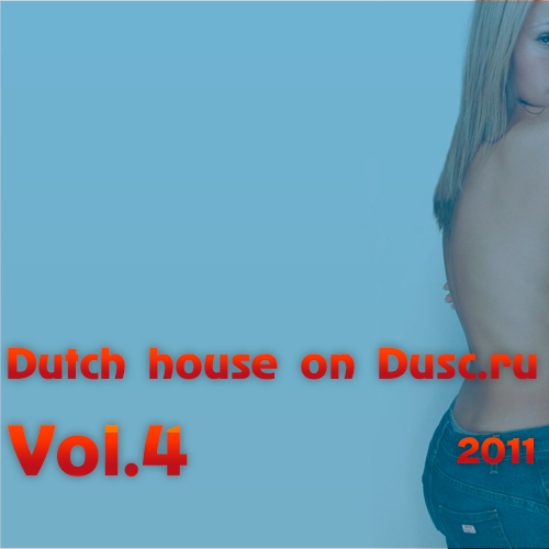 Dutch house on Dusc.ru vol.4 (2011)