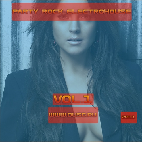 Party rock electrohouse vol.1 (2011)