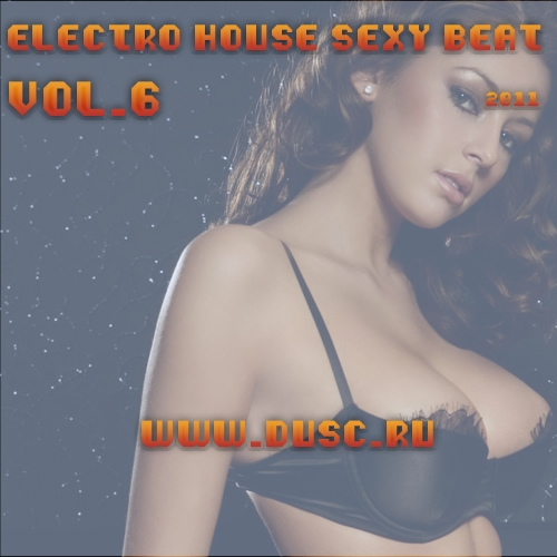 Electro house sexy beat vol.6 (2011)