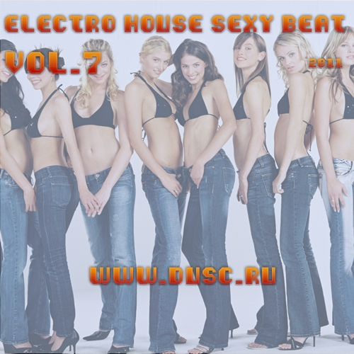 Electro house sexy beat vol.7 (2011)