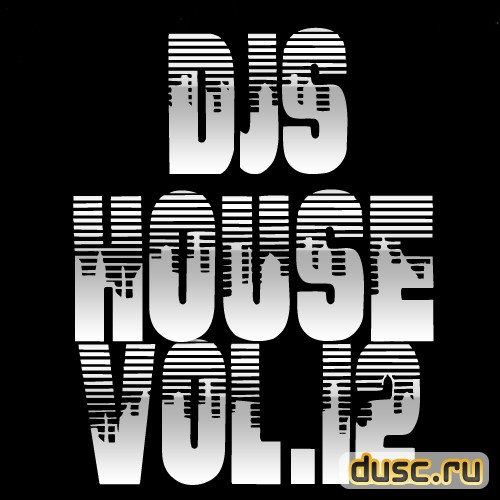Djs House vol.12 (2012)