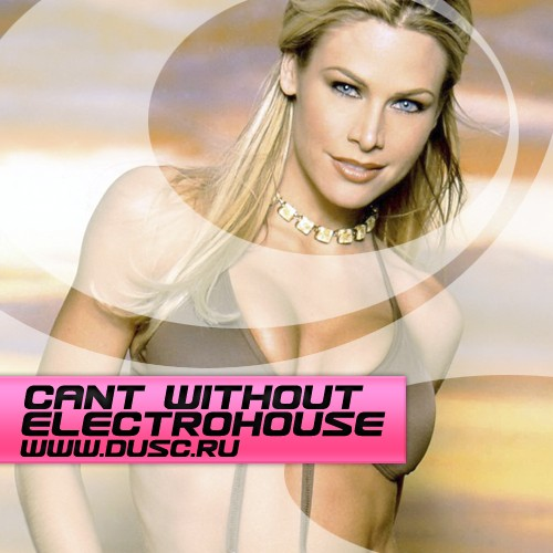 Cant without Electrohouse vol.1 (2012)