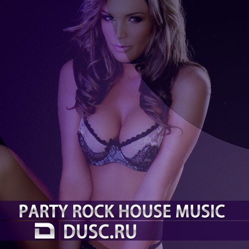 Party rock house music vol.18 (2012)