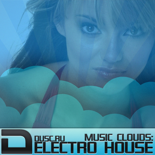 Music clouds electro house vol.1 (2012)