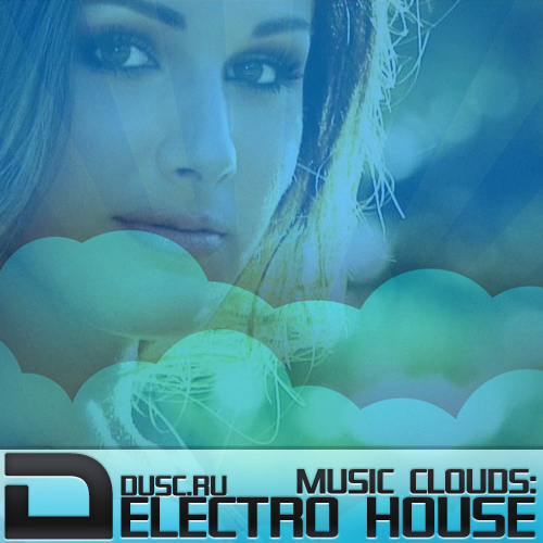 Music clouds electro house vol.6 (2012)