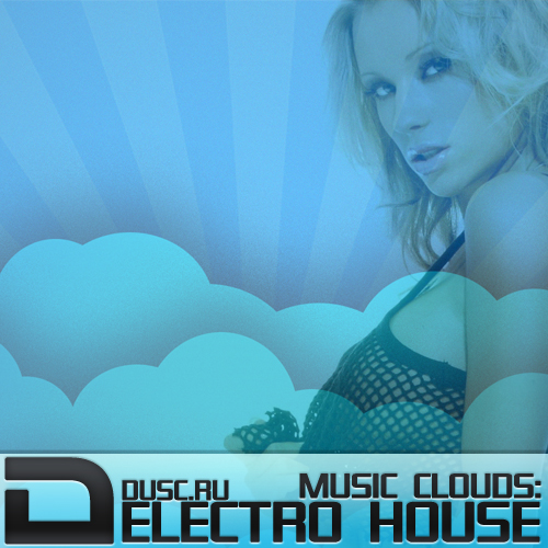 Music clouds electro house vol.7 (2012)