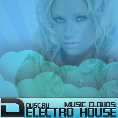 Music clouds electro house vol.10 (2012)