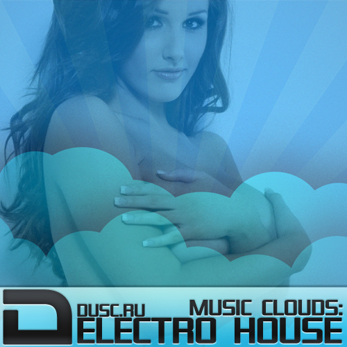 Music clouds electro house vol.12 (2012)