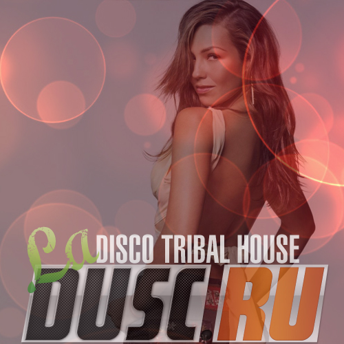 La disco tribal house vol.10 (2012)
