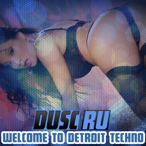 Welcome to Detroit techno vol.6 (2012)