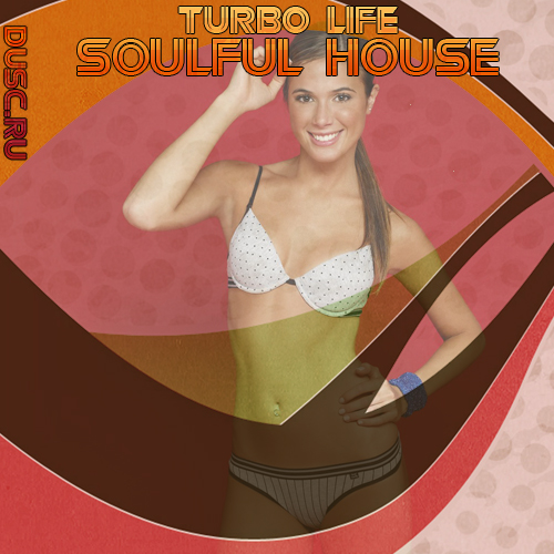 Turbo life soulful house vol.3 (2012)