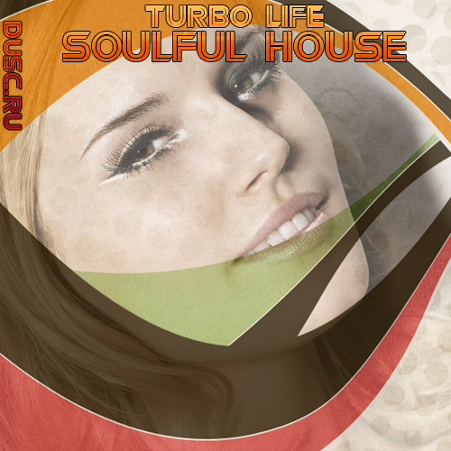 Turbo life soulful house vol.4 (2012)