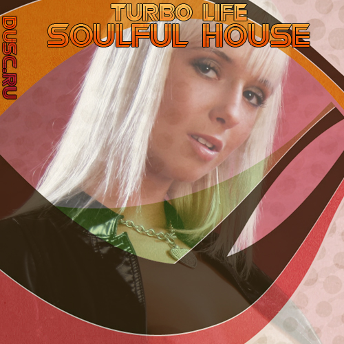 Turbo life soulful house vol.5 (2012)