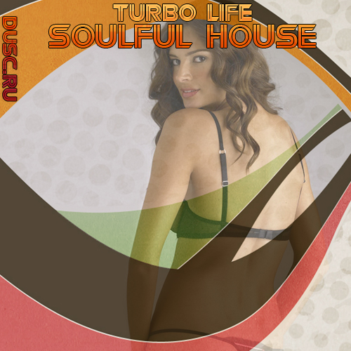 Turbo life soulful house vol.7 (2012)