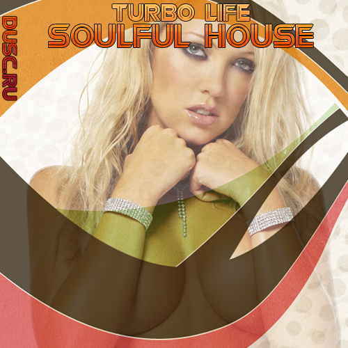 Turbo life soulful house vol.8 (2012)