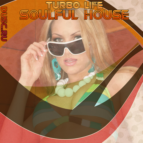 Turbo life soulful house vol.10 (2012)