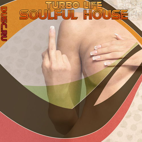 Turbo life soulful house vol.11 (2012)