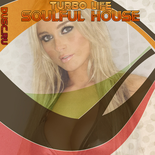 Turbo life soulful house vol.12 (2012)