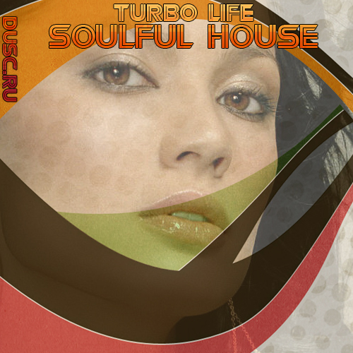 Turbo life soulful house vol.14 (2012)