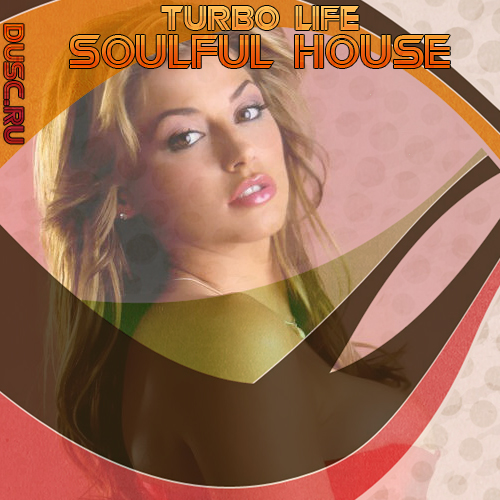 Turbo life soulful house vol.16 (2012)