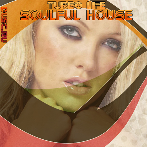 Turbo life soulful house vol.17 (2012)