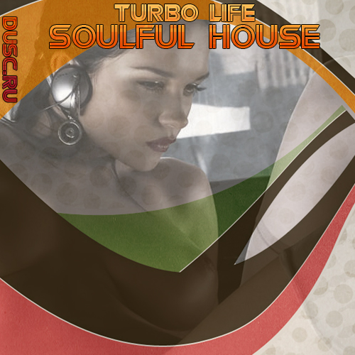 Turbo life soulful house vol.19 (2012)