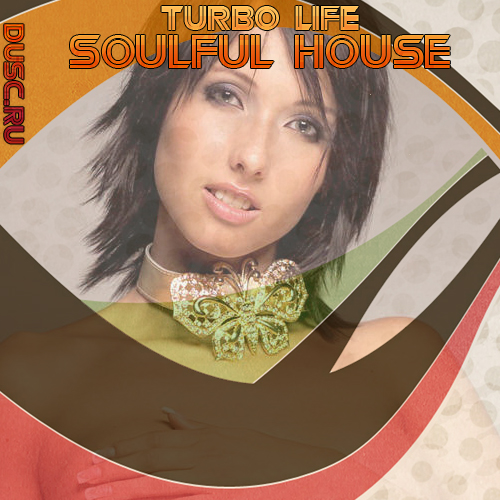 Turbo life soulful house vol.21 (2012)