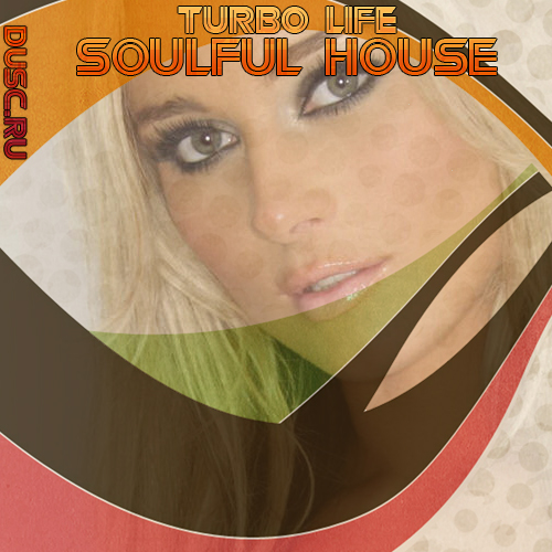 Turbo life soulful house vol.22 (2012)