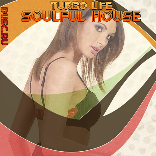 Turbo life soulful house vol.23 (2012)