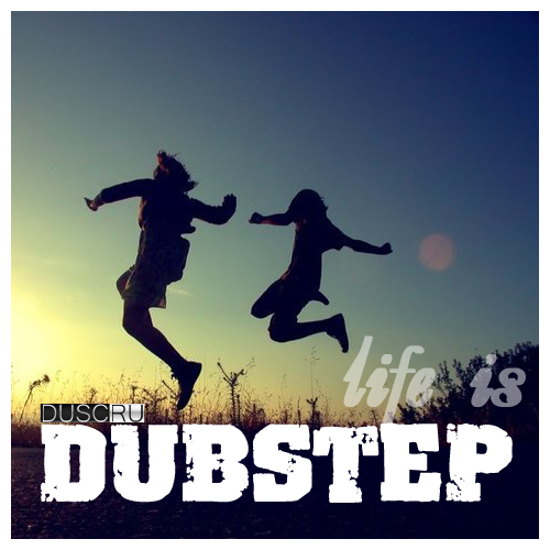 Life is Dubstep vol.1 (2012)